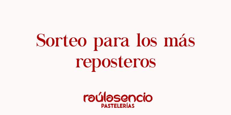 sorteo-reposteros -Raúl Asencio Pastelerías