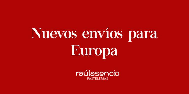 Envíos internacionales Europa - Raúl Asencio Pastelerías