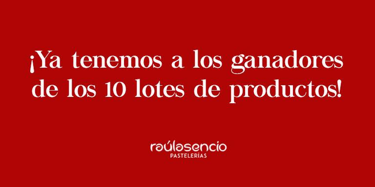 Ganadores 10 lotes de productos - Raúl Asencio Pastelerías